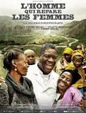 """Sortie Nationale du film """"L'Homme qui répare les Femmes"""" – Dr Denis MUKWEGUE"""